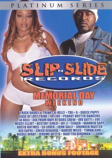 Slip N' Slide Records: Memorial Day Weekend