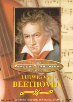 Famous Composers: Ludwig Van Beethoven