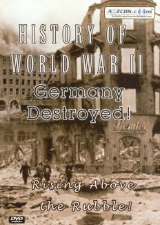 History of World War II: Germany Destroyed!