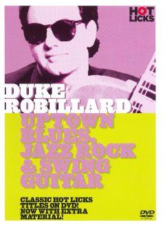 Duke Robillard: Uptown Blues, Jazz, Rock & Swing Guitar