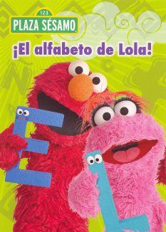 Plaza Sesamo: ¡El Alfabeto de Lola!