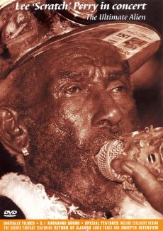 Lee Scratch Perry: In Concert - The Ultimate Alien
