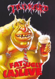 Tankard: Fat, Ugly and Still (A)Live