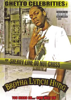 Brotha Lynch Hung: Ghetto Celebrities
