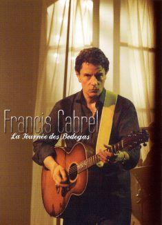 Francis Cabrel: La Tournes des Bodegas