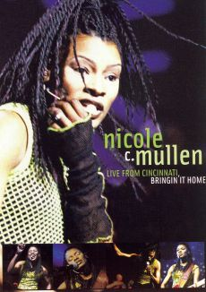 Nicole C. Mullen: Live in Cincinnati - Bringing it Home