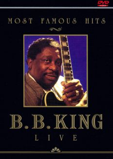 Most Famous Hits: B.B. King Live