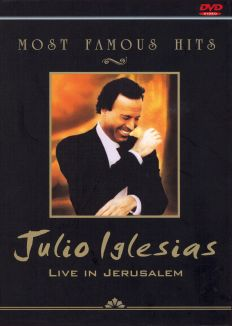 Most Famous Hits: Julio Iglesias - Live in Jerusalem