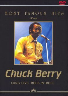 Most Famous Hits: Chuck Berry - Long Live Rock & Roll