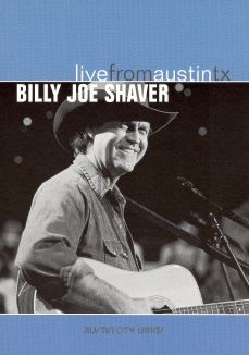Live From Austin TX: Billy Joe Shaver