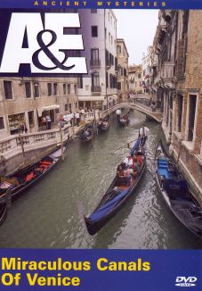 Ancient Mysteries : Miraculous Canals of Venice