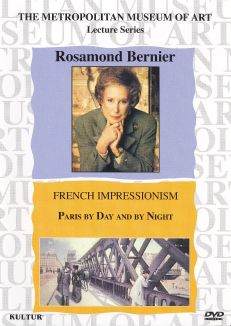 Rosamond Bernier: The French Impressionists - Paris by Day and by Night