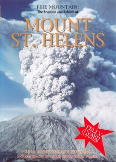 Fire Mountain: The Eruption and Rebirth of Mt. St. Helens