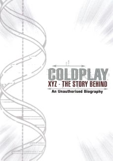 Coldplay: XYZ/The Story Behind