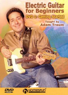 Adam Traum: Electric Guitar for Beginners, Vol. 1 - Getting Started