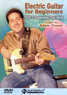 Adam Traum: Electric Guitar for Beginners, Vol. 2 - Expanding Your Skills