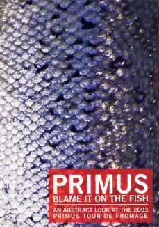 Primus: Blame It on the Fish