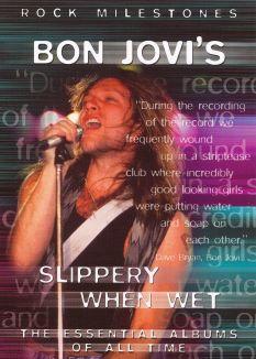 Rock Milestones: Bon Jovi - Slippery When Wet