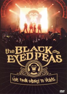 The Black Eyed Peas: Live from Sydney to Vegas