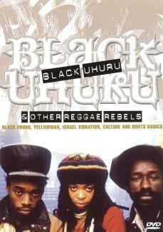 Black Uhuru & Other Reggae Rebels