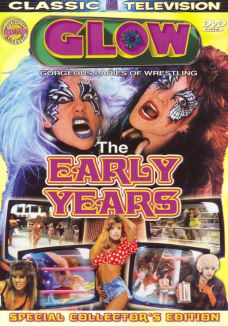 GLOW: The Early Years, Vol. 1