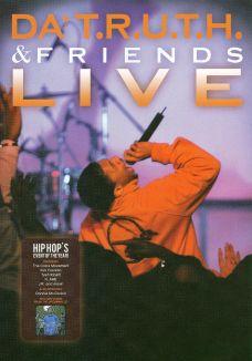 Da T.R.U.T.H. and Friends Live!