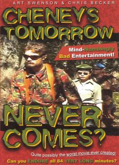 Cheney's Tomorrow Never Comes