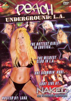 Peach Underground: Club Naked L.A.