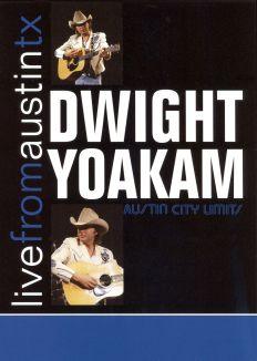 Live From Austin TX: Dwight Yoakam