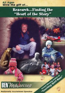 Ben Mikaelsen: Research... Finding the Heart of the Story