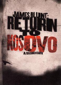 James Blunt: Return to Kosovo