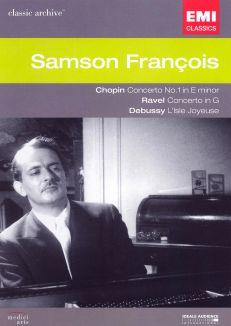 Samson Francois: Chopin/Ravel/Debussy