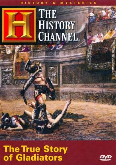 History's Mysteries: The True Story of Gladiators