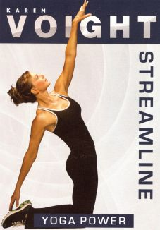 Karen Voight: Yoga Power - A Flexible Approach to Strength