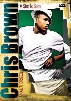 Chris Brown: A Star Is Born