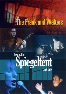 The Frank and Walters: Live at the Spiegeltent Cork