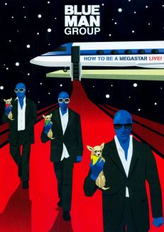 Blue Man Group: How to Be a Megastar Live!