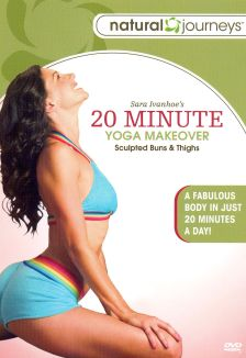 Sara Ivanhoe: 20 Minute Yoga Makeover - Sculpted Buns and Thighs