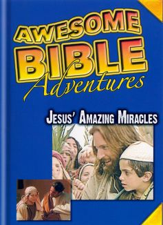 Awesome Bible Adventures: Jesus' Amazing Miracles