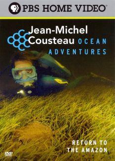 Jean-Michel Cousteau Ocean Adventures: Return to the Amazon