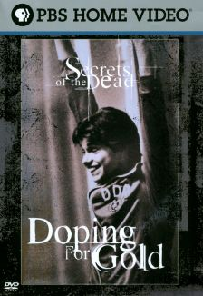 Secrets of the Dead : Doping for Gold