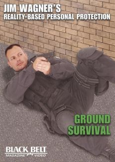 Jim Wagner's Reality-Based Personal Protection: Ground Survival