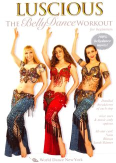 Luscious: The Belly Dance Workout for Beginners