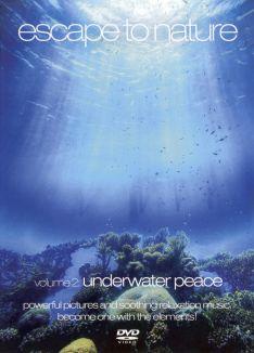 Escape to Nature, Vol. 2: Underwater Peace