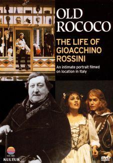 Old Rococo: The Life of Gioacchino Rossini
