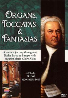 Organs, Toccatas & Fantasias: A Musical Journey Throughout Bach's Baroque Europe