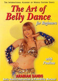 The Art of Belly Dance for Beginners: Arabian Sands