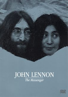John Lennon: The Messenger - In Spite of All the Dangers