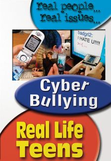 Real Life Teens: Cyber-Bullying