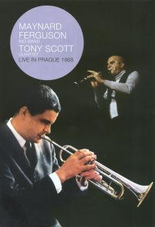 Maynard Ferguson Big Band/Tony Scott Quartet: Live in Prague 1968